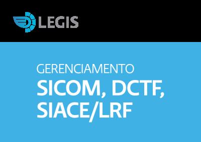 Gerenciamento SICOM, DCTF, SIACE/LRF